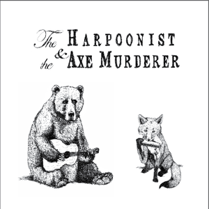 Image of Harpoonist and the Axe Murderer S/T