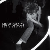 Image of New Gods - Sex & Destroy 7""