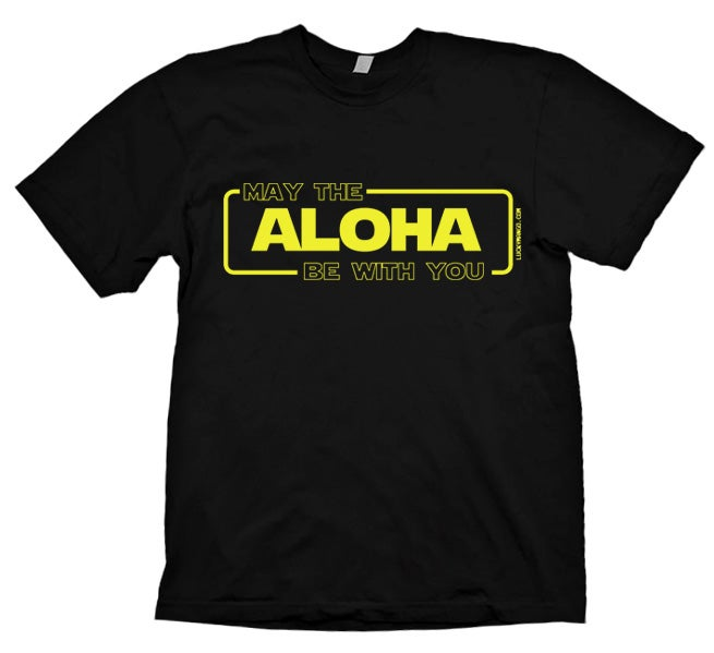 Image of May The Aloha Be With You tee