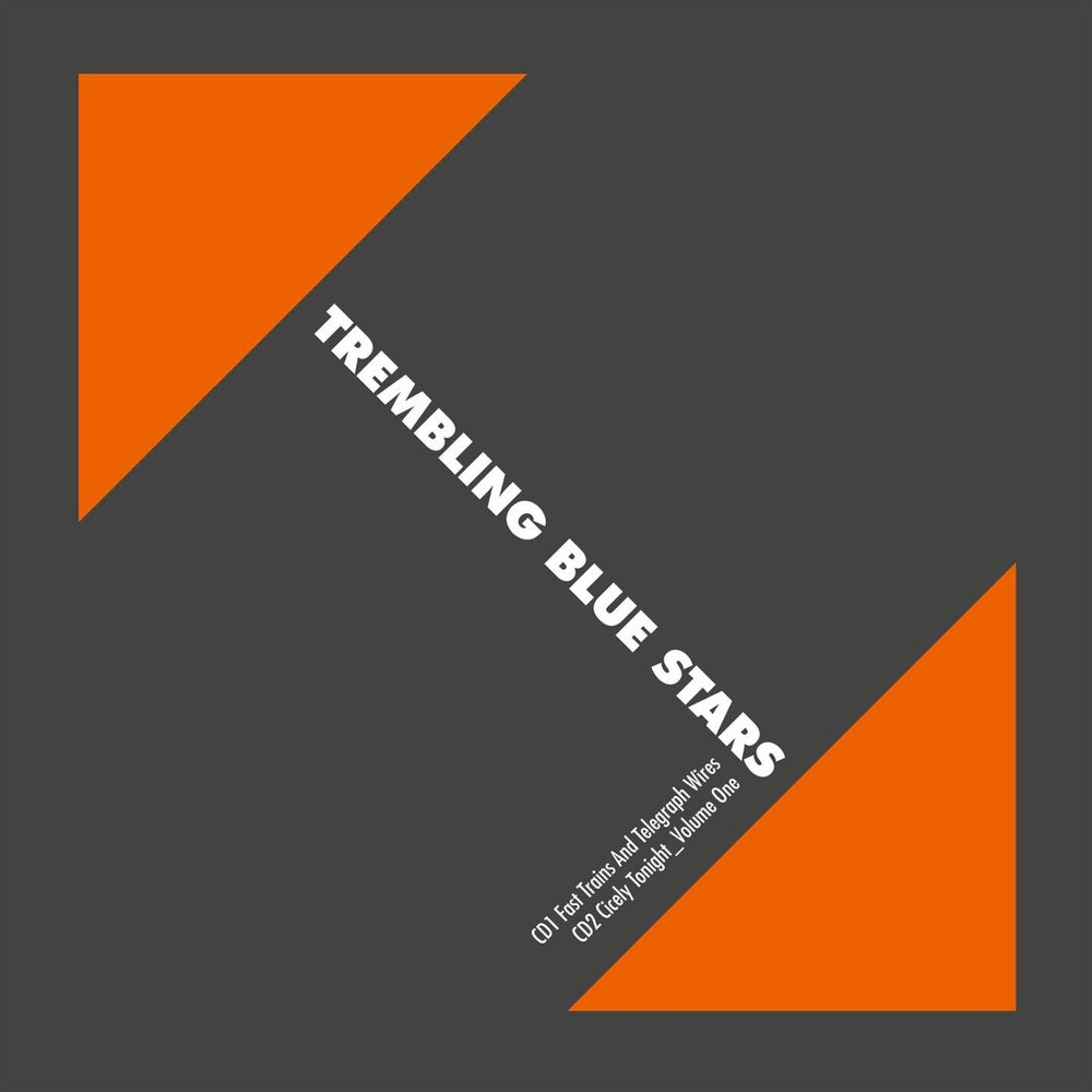 Image of TREMBLING BLUE STARS - Fast Trains And Telegraph Wires (Digipak 2-CD)