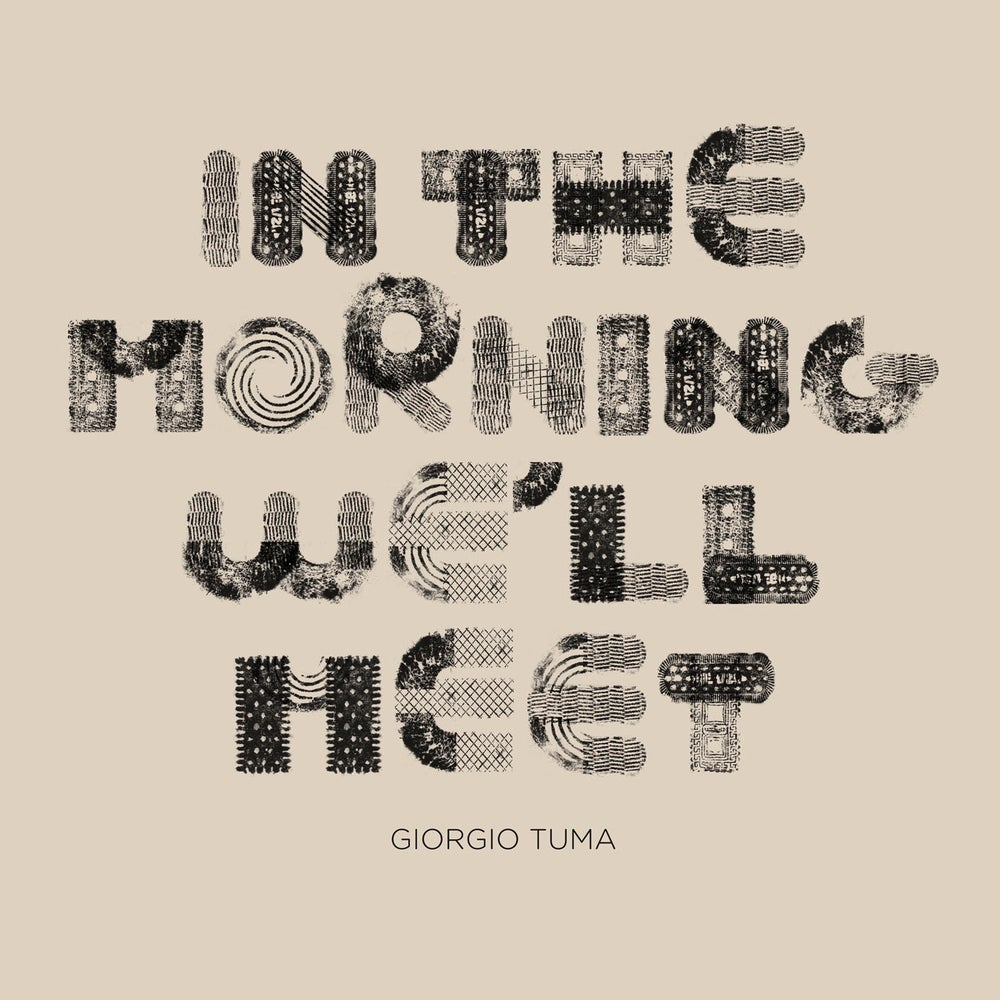 "Image of GIORGIO TUMA - In The Morning We'll Meet (12"" vinyl LP / Digipak CD)"