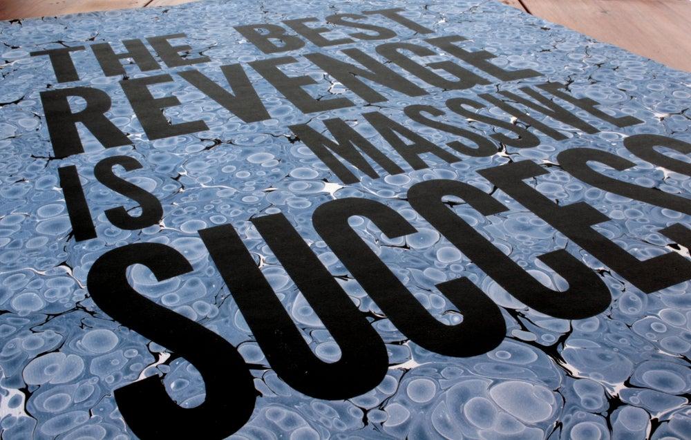 Image of The Best Revenge Is Massive Success