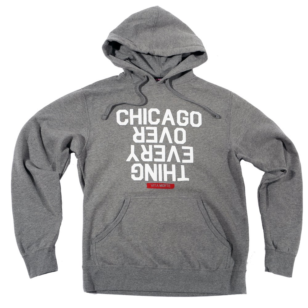 Image of Chicago Over Every Thing Hoodie (Grey Hoodie w/ White/Red)