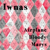 Image of Iwnas - Airplane Bloody Marys