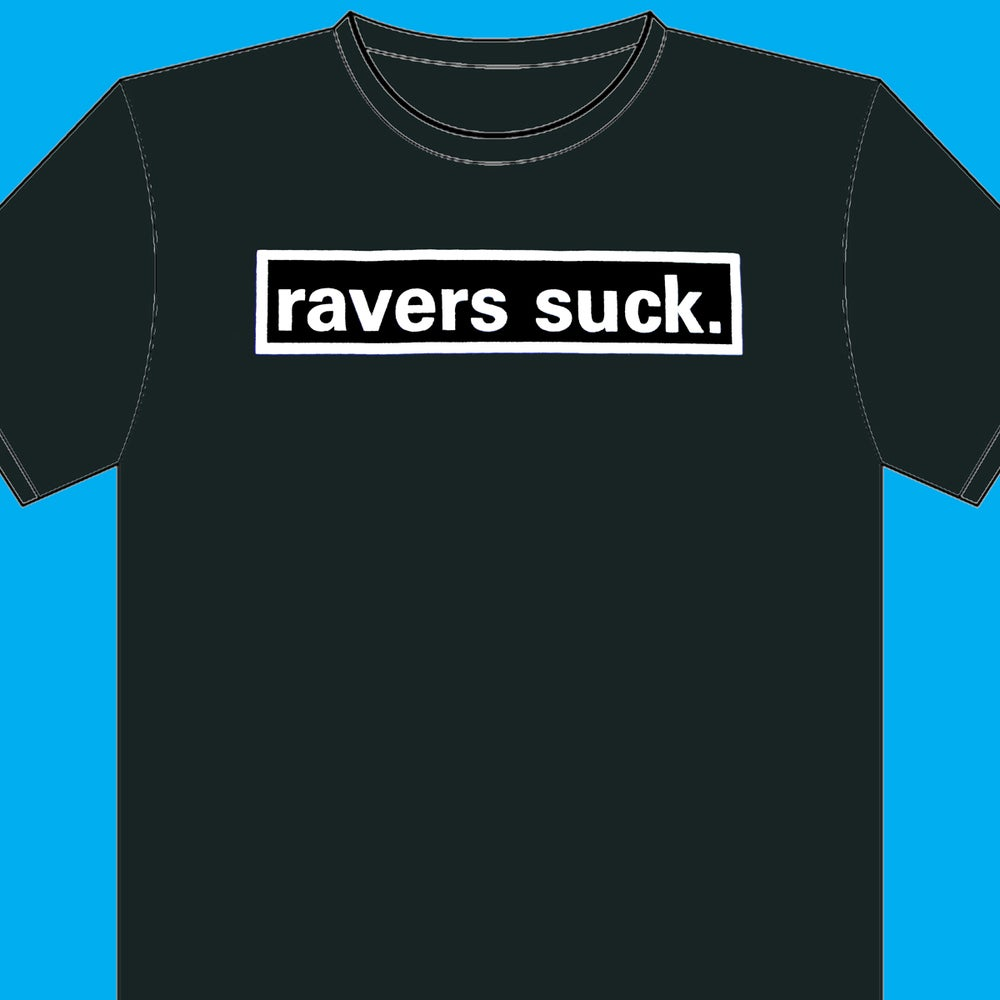 Image of RAVERS SUCK