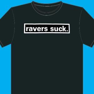 Image of RAVERS SUCK