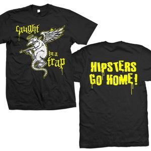"Image of CAUGHT IN A TRAP ""Hipsters Go Home"" T-Shirt"