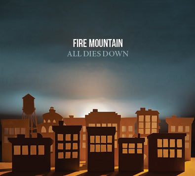 Image of Fire Mountain - All Dies Down compact disc