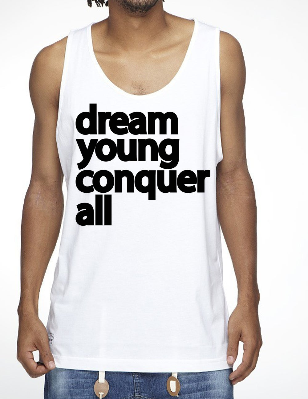"Image of ""DREAM YOUNG CONQUER ALL"" WHITE/TANK TOP"