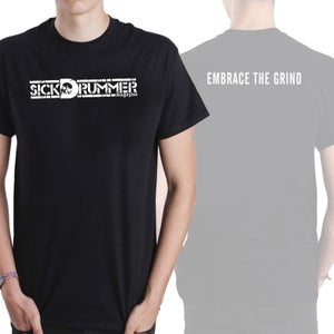 Image of SICK DRUMMER Embrace The Grind T-shirt