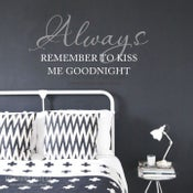 Image of Always Remember to Kiss Me Goodnight - quotes Wall Decal Sticker