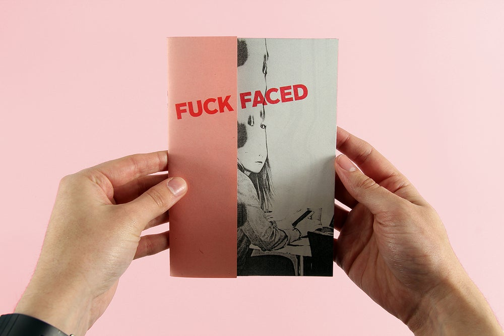 Image of Fuck Faced Zine