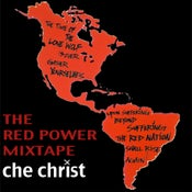 Image of The Red Power Mixtape- Che Christ
