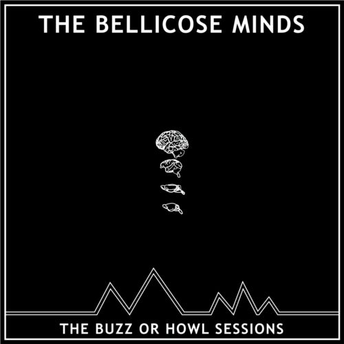 "Image of THE BELLICOSE MINDS - The Buzz or Howl Sessions 10"" (CLEAR)"