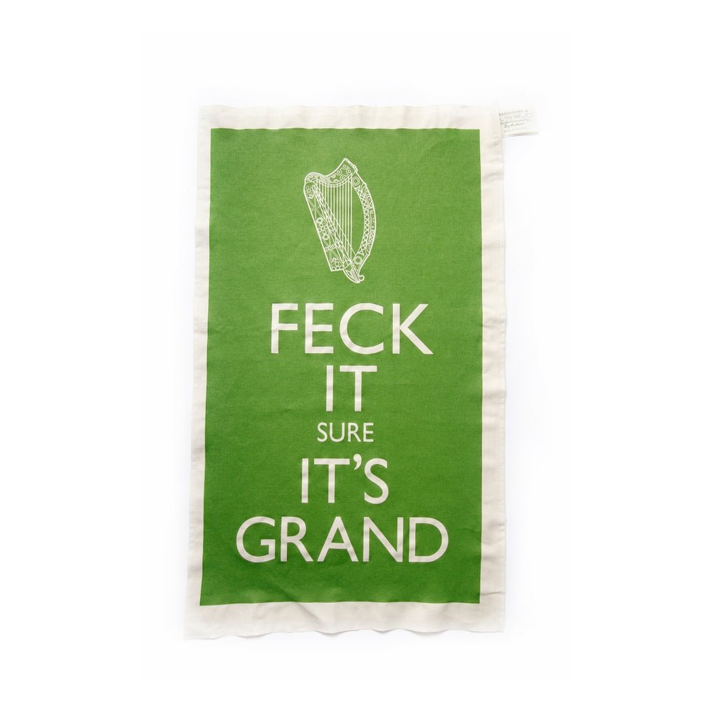 Image of FECK IT SURE IT'S GRAND. Tea Towel