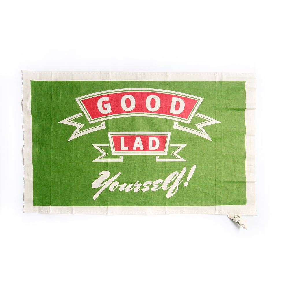 Image of Good Lad yourself. Tea towel