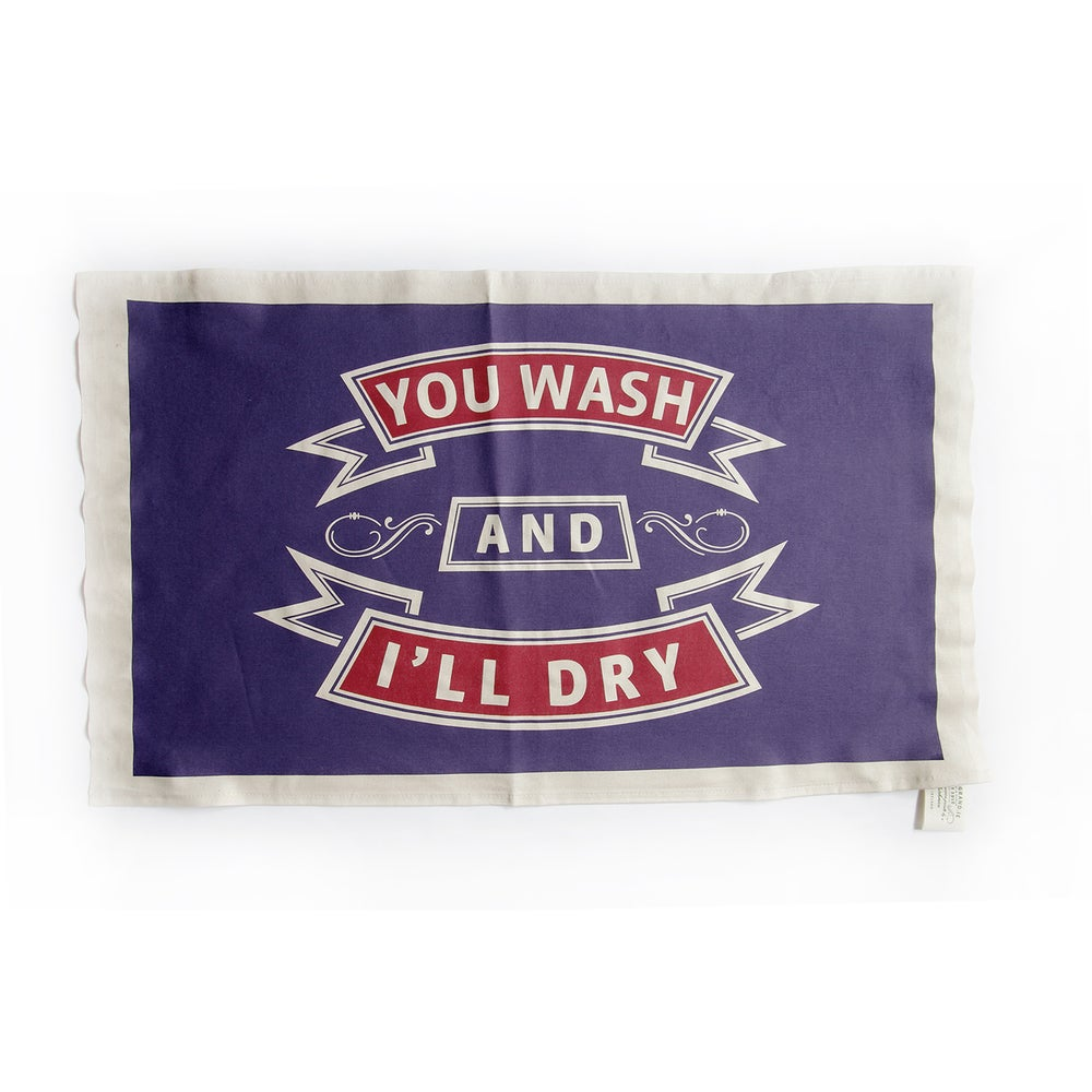 Image of You wash and I'll dry. Tea Towel