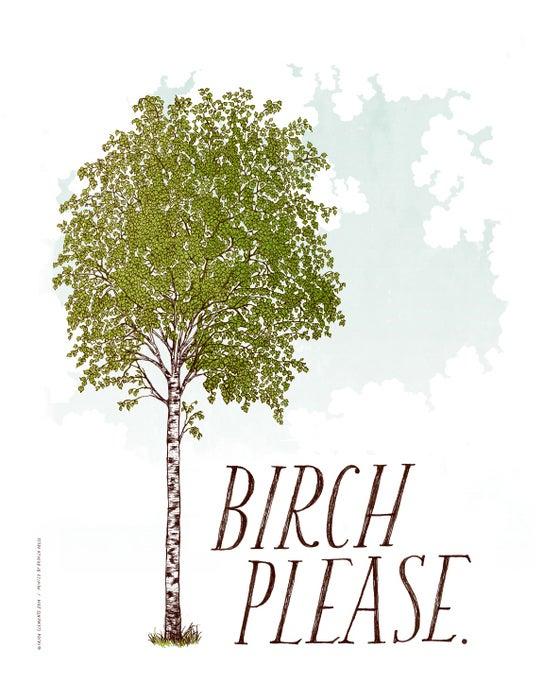 Image of BIRCH PLEASE Art Print