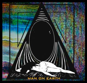 Image of MAN ON EARTH - New Album