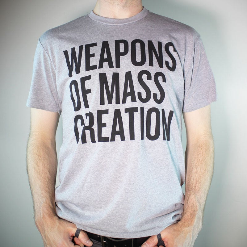 Image of Weapons of Mass Creation T-Shirt