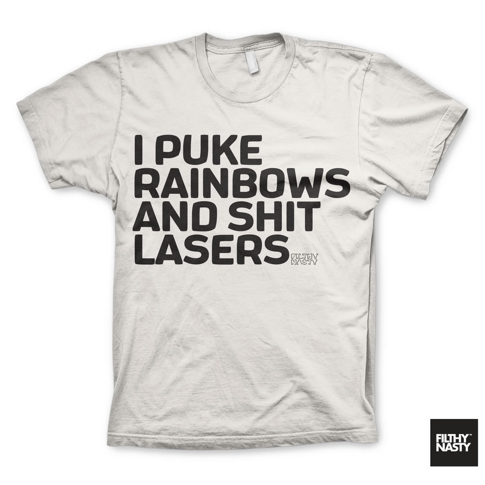 Image of I Puke Rainbows and Shit Lasers