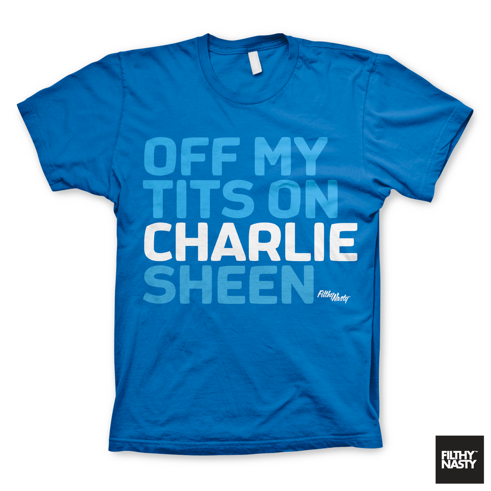 Image of Off My Tits On Charlie Sheen