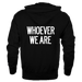 Image of 'WHOEVER WE ARE' [PULLOVER HOODIE | UNISEX]