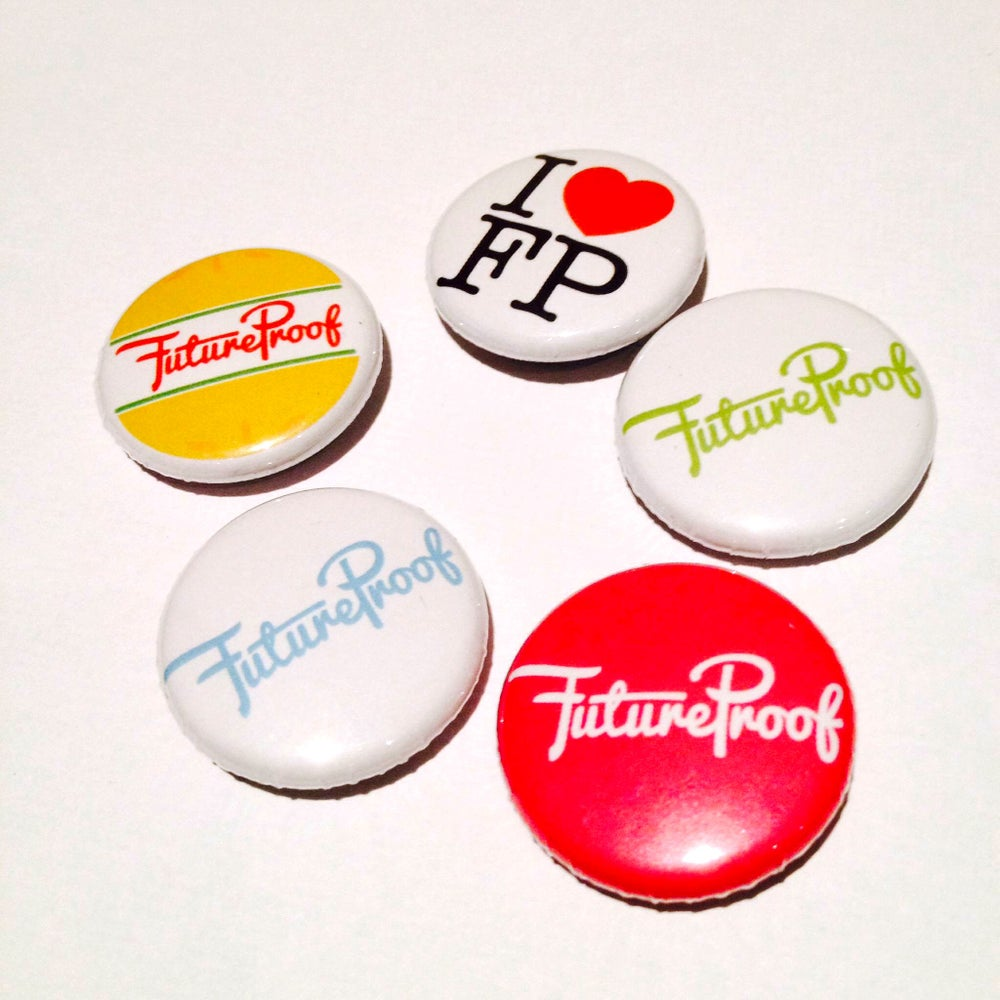 Image of FutureProof Badges - FIRE SALE 50p