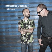 "Image of Dangerous Chickens ""Thirteen"" CD - OUT NOW!"