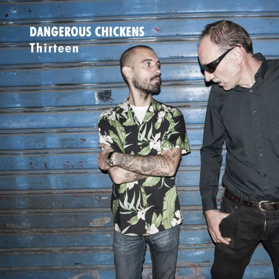 """Image of Dangerous Chickens """"Thirteen"""" CD - OUT NOW!"""