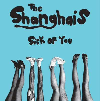 "Image of Shanghais ""Sick Of You"" 7"""