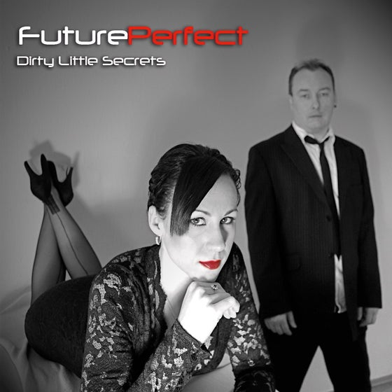 Image of Future Perfect - Dirty Little Secrets