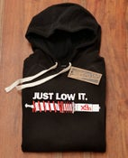 "Image of Hoodie ""JUST LOW IT"""