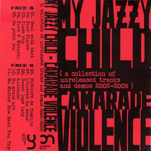Image of My Jazzy Child - Camarade Violence (tape)