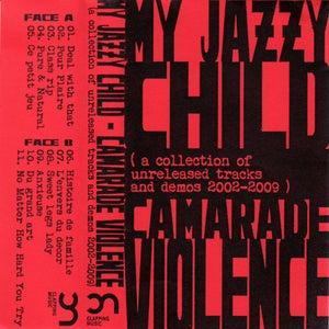 Image of My Jazzy Child - Camarade Violence (tape)