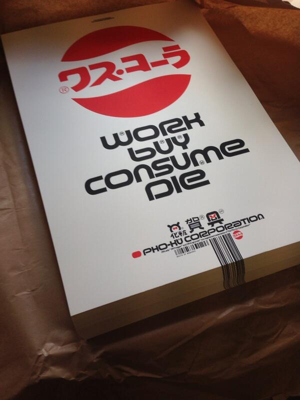 Image of 'Work Buy Consume Die™' Limited Edition Screenprint