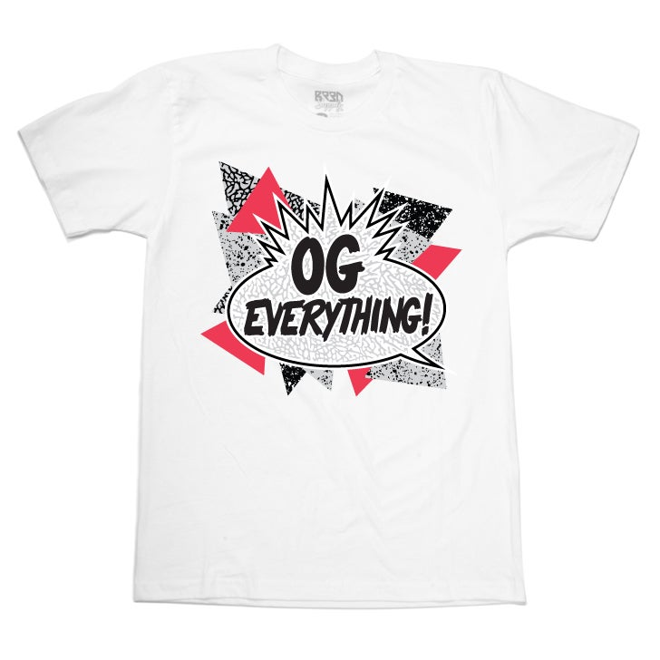 """Image of """"OG Everything!"""" Shirt - White"""