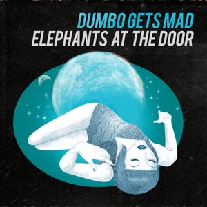 Image of Dumbo Gets Mad - Elephants At The Door LP (12'')