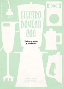Image of El diseño y los electrodomésticos. Cultura, usos y símbolos