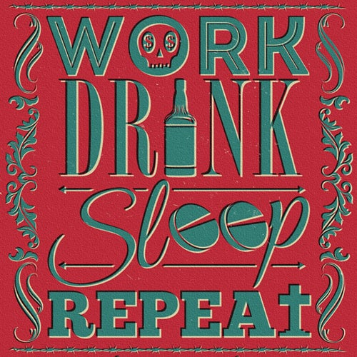 Image of Work Drink Sleep Repeat -A3 Print