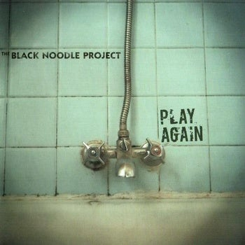 Image of THE BLACK NOODLE PROJECT - Play Again