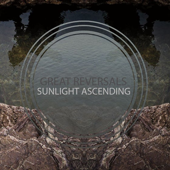 Image of Great Reversals / Sunlight Ascending - Split 7""