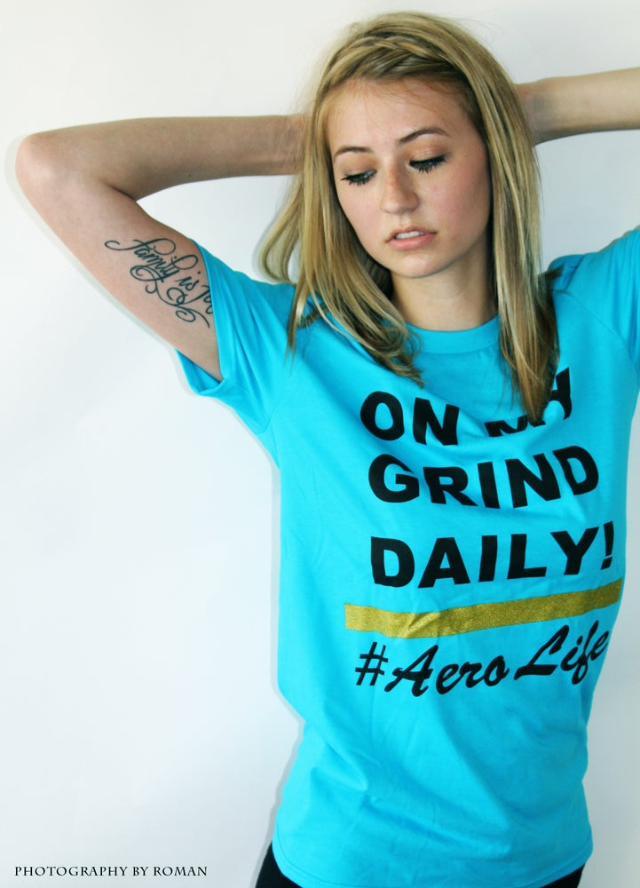 "Image of Turquoise ""On My Grind Daily"" Tee"