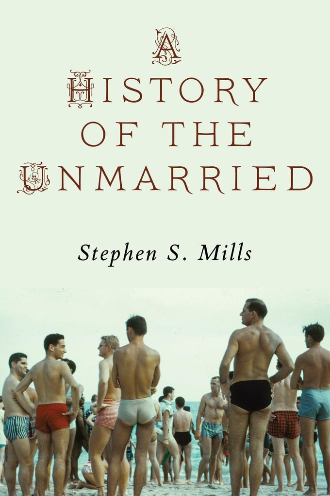 Image of ALA Over the Rainbow Title! A History of the Unmarried by Stephen S. Mills