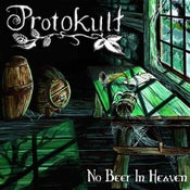 Image of PROTOKULT - 'No Beer in Heaven' (2014) or PSYCHO MAD SALLY - How II Survive (2013) MMR Distribution