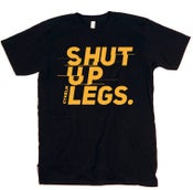 Image of SHUT UP LEGS
