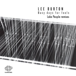 Image of Lee Burton - Busy Days For Fools Lake People Remixes 12""