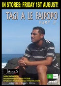 Image of TAGI A LE FAIPOPO PART 2! OUT NOW