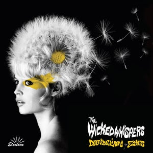 Image of The Wicked Whispers - Dandelion Eyes