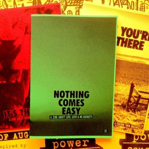Image of NOTHING COMES EASY FANZINE